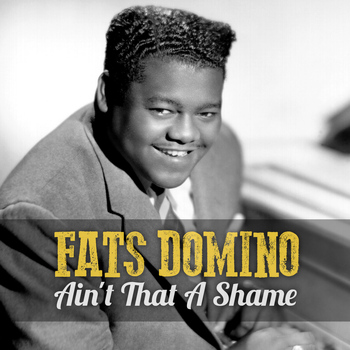 "photo of Fats Domino with the lettering reading ""Fats Domino - Ain't That A Shame"""