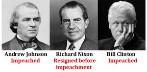 Presidents who were impeached or faced impeachment - Andrew Johnson, Richard Nixon, Bill Clinton.