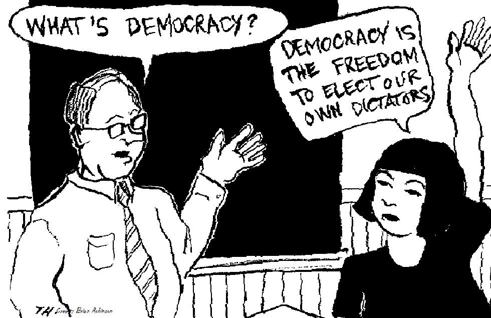 "cartoon style image in which professor asks student ""What's Democracy"" and student answers, ""Democracy is the freedom to elect your own dictators"""