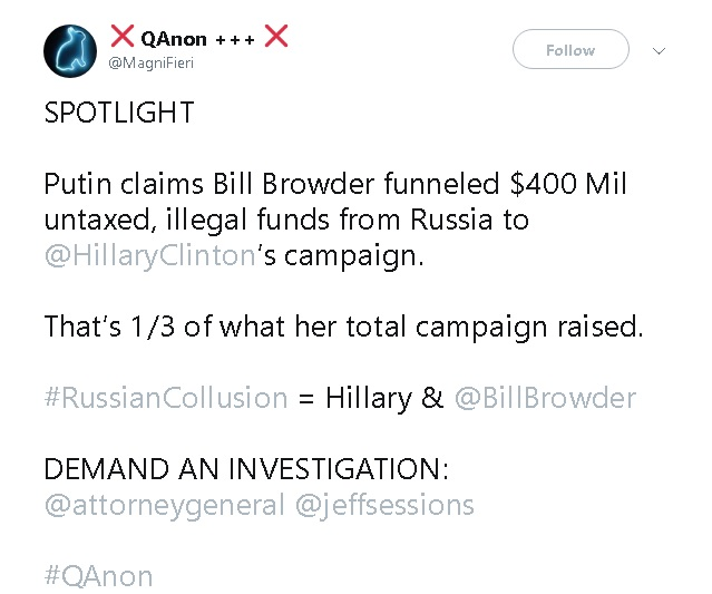 image of twitter post by member of conspiracy group Qanon, repeating claims that Putin adversary Bill Browder funneled $400 million from Russia to Hillary Clinton's 2016 presidential campaign