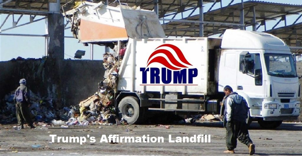"""image titled """"Trump's Affirmation Landfill"""" depicting a garbage truck with a """"Trump"""" logo, offloading trash."""