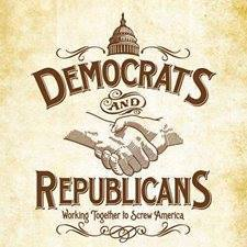 """Meme: """"Democrats and Republicans, Working Together To Screw America"""""""