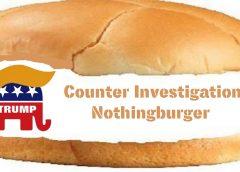 "meme of nothingburger titled ""Counter Investigation Nothingburger"" with stylized GOP Elephant Logo with Trump toupee"
