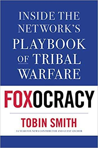 "the book jacket art for Tobin Smith's new book about Fox News, ""Foxocracy"""