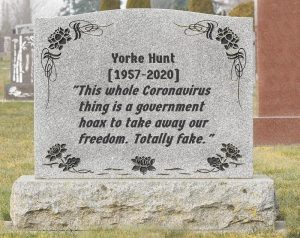 satirical meme of gravestone with famous last words of coronavirus denier.