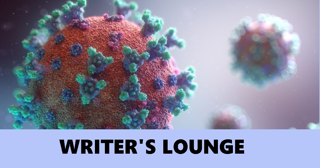 "image of COVID-19 pathogen under microscope with the text underneath, ""Writer's Lounge"""