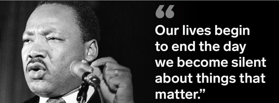 "Meme of Dr Martin Luther King Jr. - his image and his quote, ""Our lives begin to end the day we become silent about things that matter."""