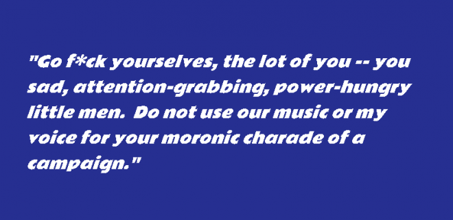 R.E.M. band leader Michael Stipe quote, instructing Trump and his campaign to quit using the band's music in campaign events.