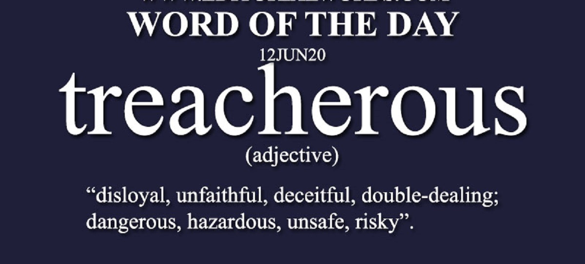 """Word Of The Day"" meme of definition of Treacherous"