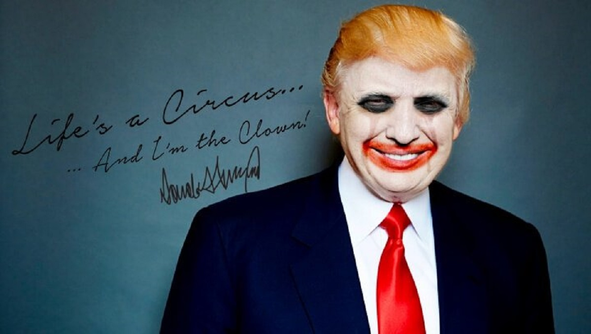 "image of Donald Trump in white face Clown make up motif, with the quote, ""Life Is A Circus And I'm The Clown"""