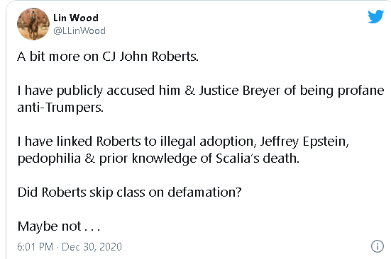 Lin Wood, Trump ally and attorney who has filed scores of failed legal challanges to the 2020 Presidential election, tweets accusations against Chief Justice John Roberts of involvement in pedophilia.