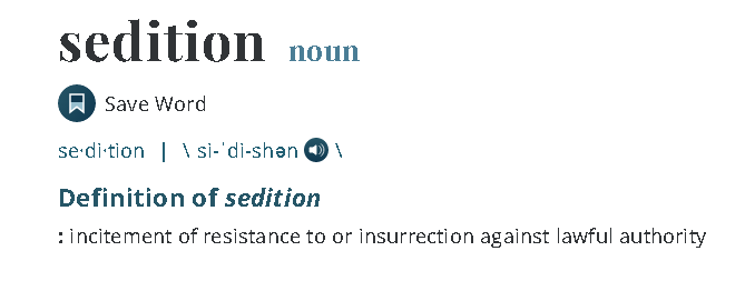 the crime of Sedition as defined by the Mirriam - Webster dictionary